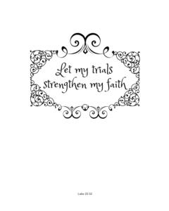 Let my trials strengthen my faith